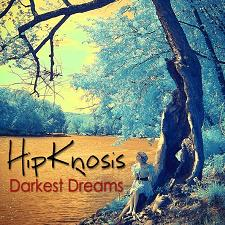 Darkest Dreams - HipKnosis
